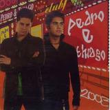 Pedro E Thiago 2003 [cd Original Lacrado De Fabrica]
